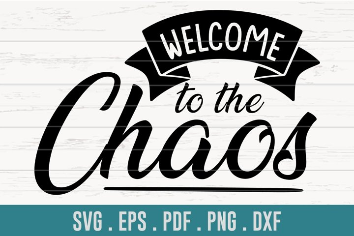 Welcome To The Chaos Family SVG
