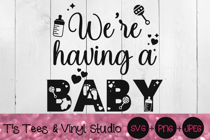Were Having A Baby, Pregnancy Announcement, Pregnant Svg