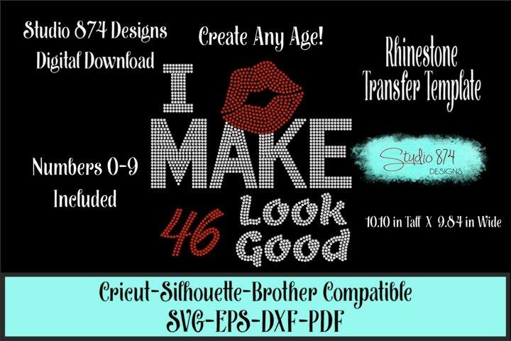 I Make 40, 50, 60 Custom Age Look Good Rhinestone SVG Templa
