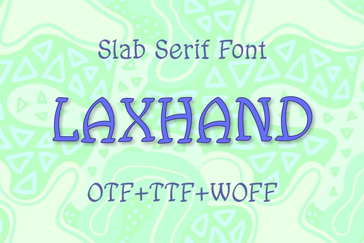 Laxhand slab serif font