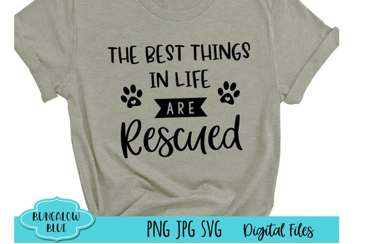 The Best Things in Life are Rescued Cute Digital Download