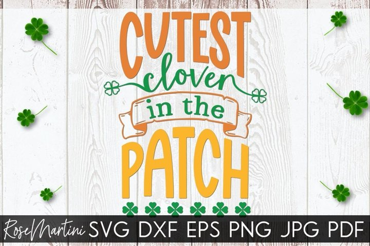 Cutest Clover In The Patch SVG St Patricks day SVG Lucky