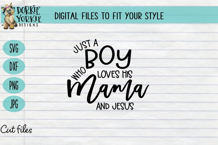 Just a boy who loves his Mama and Jesus - Mom - SVG Cut File