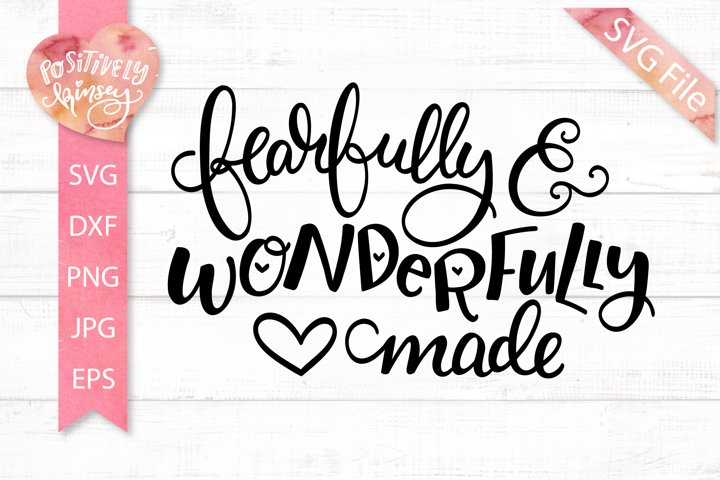 Fearfully and Wonderfully Made SVG, Christian SVG Design