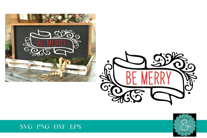 Be Merry SVG, Christmas SVG, Christmas Sign SVG, Glowforge