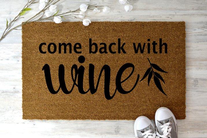 Come Back With Wine, funny Welcome Doormat DIY doormat svg example 1
