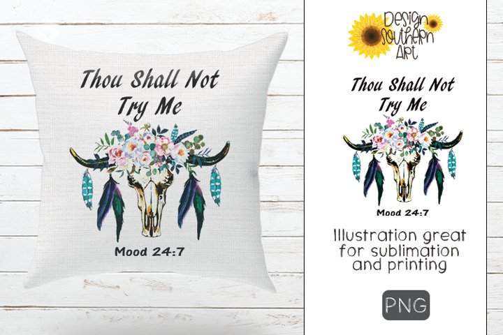 Sublimation Thou Shall Not Try Me Mood 247 Cow Skull Design