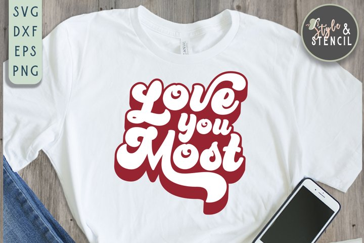 Valentine Love You Most Retro SVG - PNG, DXF, EPS, SVG