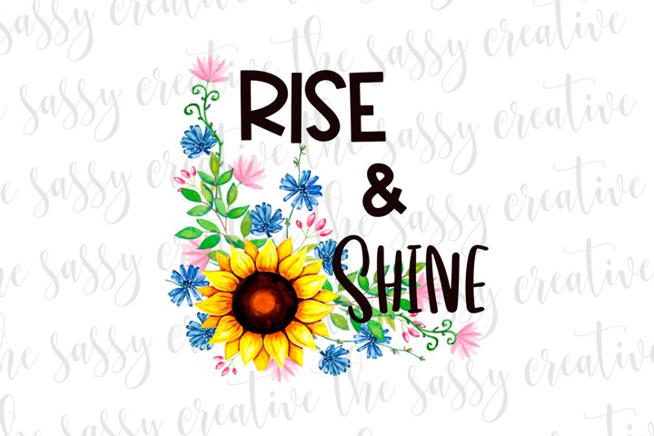 Rise and Shine Sunflower Quote PNG File Sublimation Download
