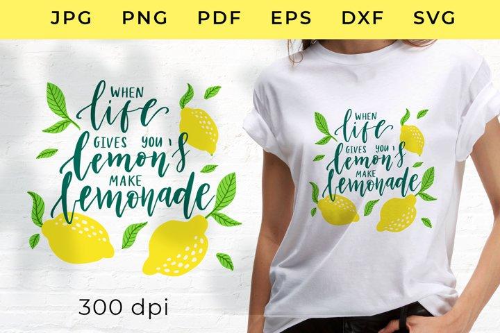 When life gives you lemons make lemonade SVG Cut Files