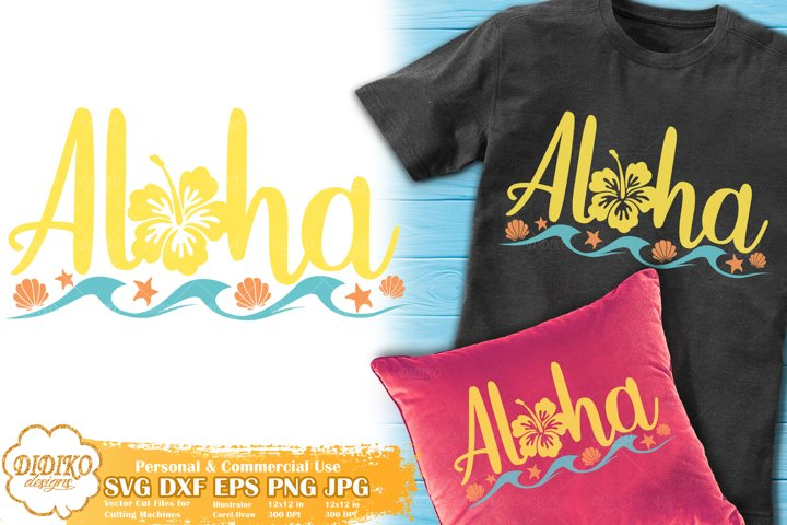 Aloha SVG | Beach SVG Cut File | Family Vacantion SVG