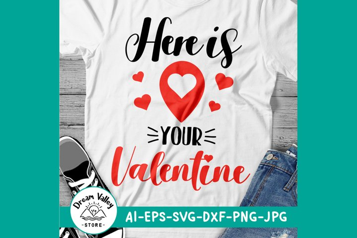 Here is your valentine svg, Valentines Day Ideas