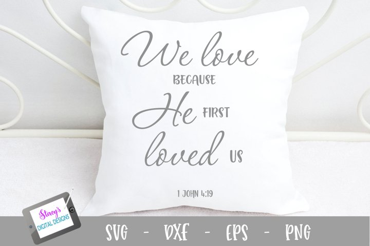 We love because He first loved us SVG - Christian SVG