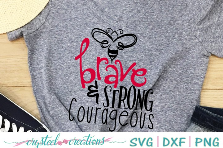 Be Brave & Strong & Courageous SVG, DXF, PNG