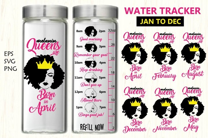 Melanin queens are born in, water tracker svg,water tracking