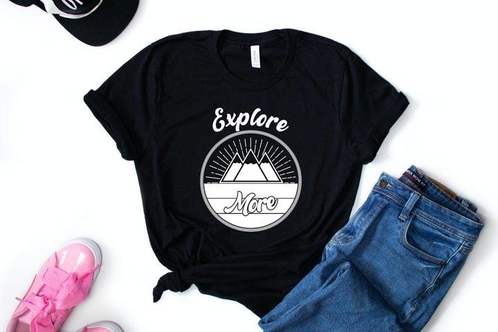 HOT TREND! Explore More T-shirt Design