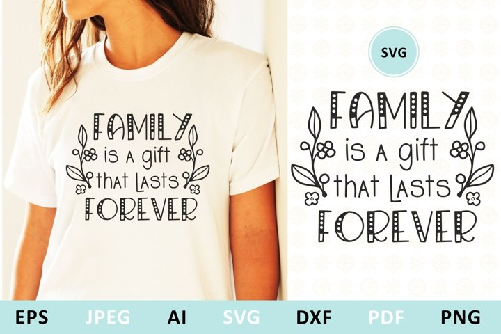 Family is a gift that lasts forever svg Family Quote clipart