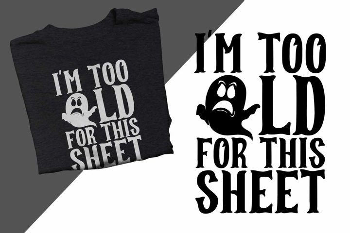 Im too old for this sheet Halloween Printable