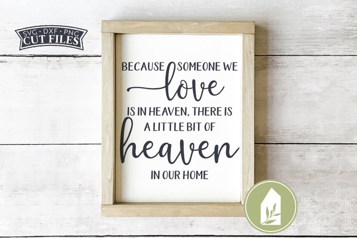 Because Someone We Love is in Heaven SVG Files, Memorial SVG