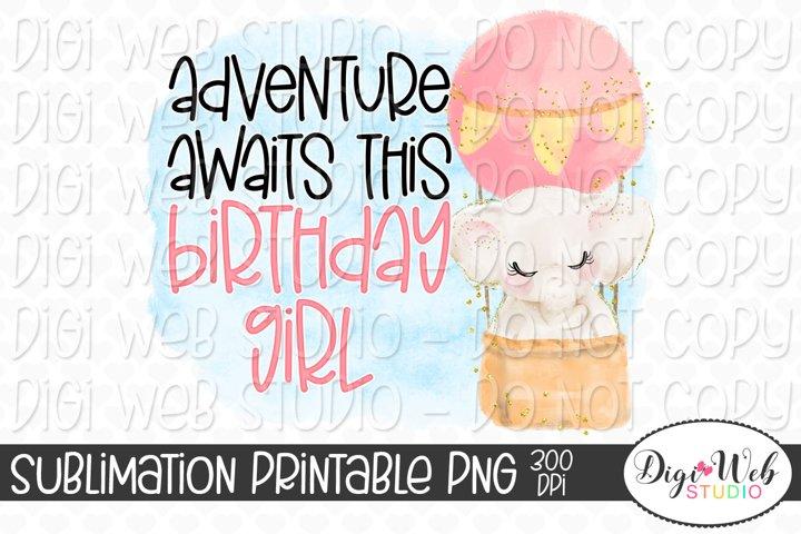 Adventure Awaits This Birthday Girl Elephant Sublimation