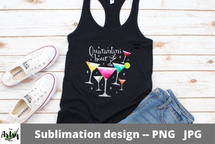 Quarantini Hour, Funny sublimation Quarantine shirt, Martini