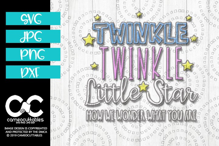 Twinkle Twinkle Little Star SVG,JPG,PNG,DXF