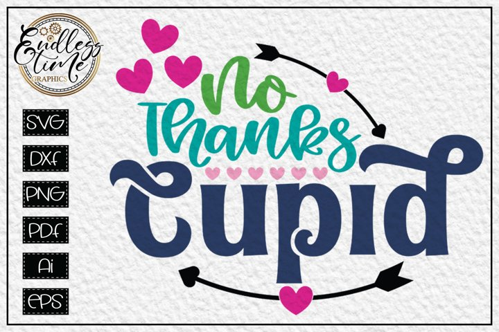 No Thanks Cupid SVG - A Cute Valentines Day Design