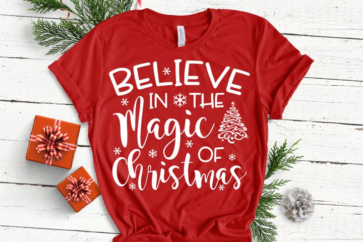 Believe In The Magic Of Christmas SVG - Christmas Quote SVG