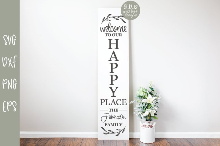 Welcome To Our Happy Place - Family Name Sign SVG