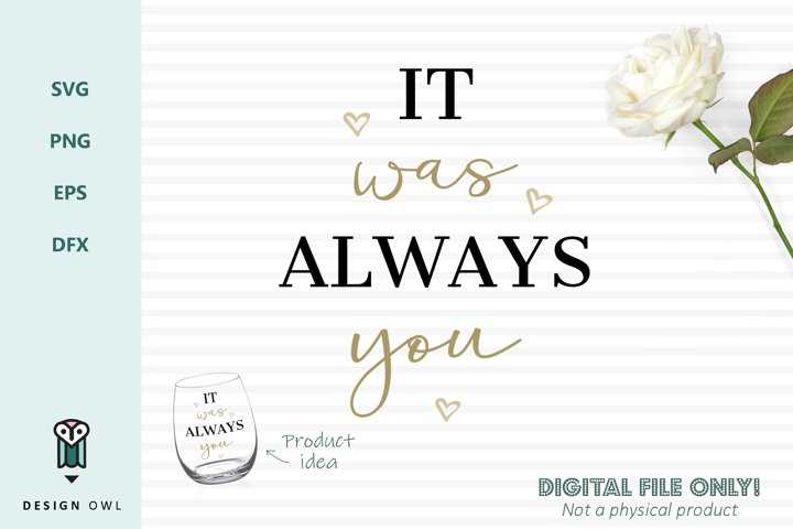 It was always you - Romantic SVG cut file example