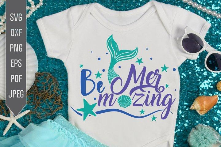 Be Mermazing Svg. Mermaid Birthday Svg. Mermaid Tail Quote