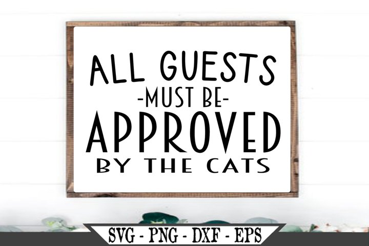 All Guests Must Be Approved By The Cats SVG