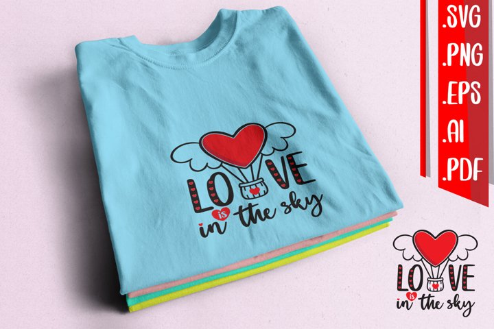 Love is in the sky svg eps ai png pdf
