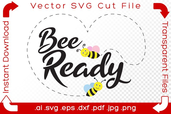 Bee Ready SVG Bumblebee Funny Pun Word Cut File Love Heart