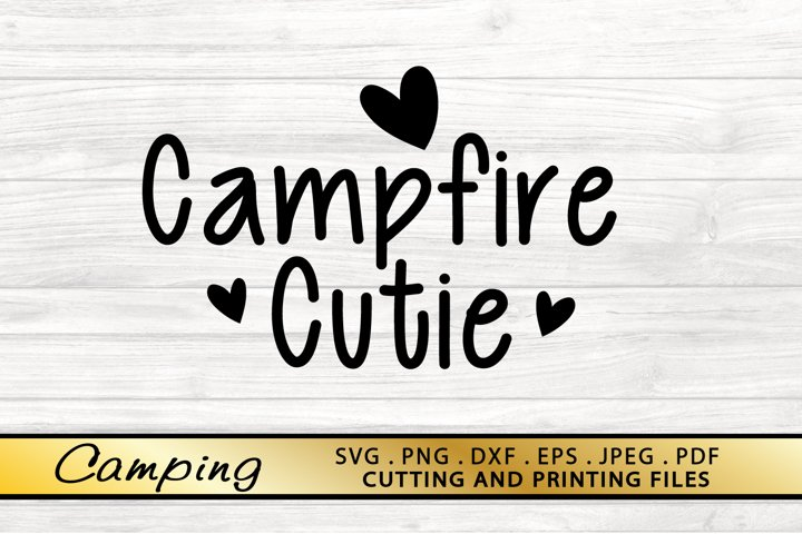 Camping SVG PNG DXF EPS Files Campfire Cutie SVG Camp SVG