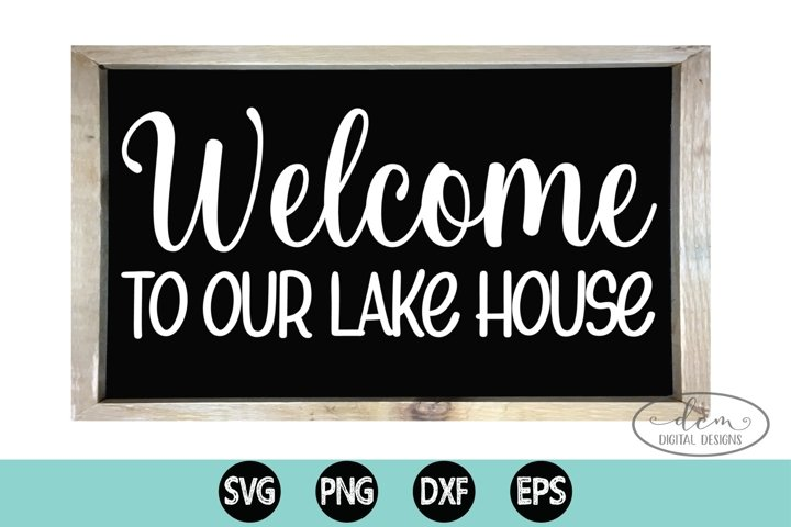 Welcome to our Lake House cut file Home sign SVG PNG DXF