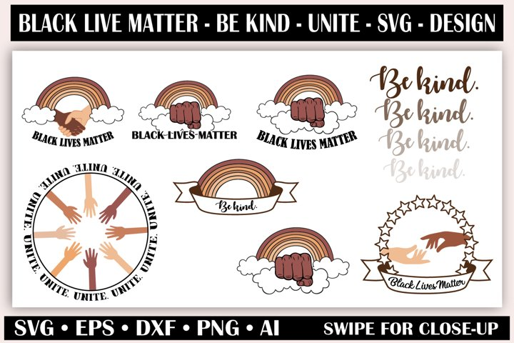 Black lives matter - Be kind - Unite - SVG, T-shirt design