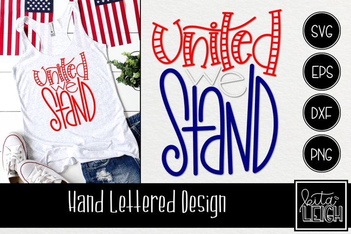 United we Stand Hand Lettered SVG
