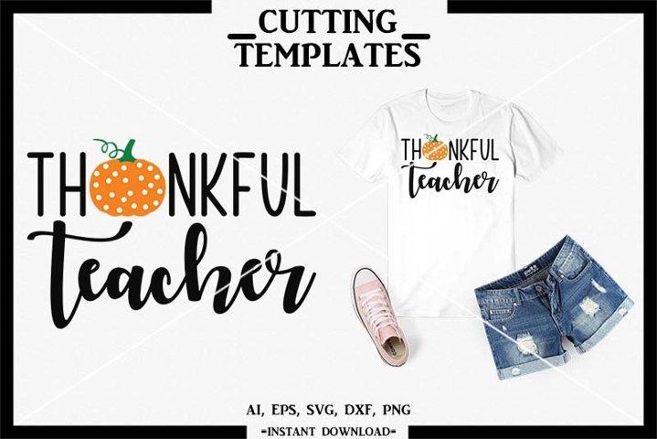 Thankful Teacher, Fall, Silhouette, Cricut, Cameo, SVG
