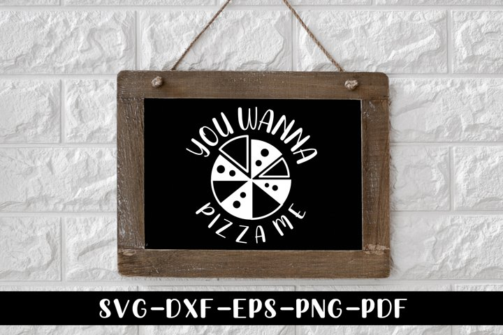 You Wanna Pizza Me, Funny Kitchen Saying SVG, Kitchen Sign