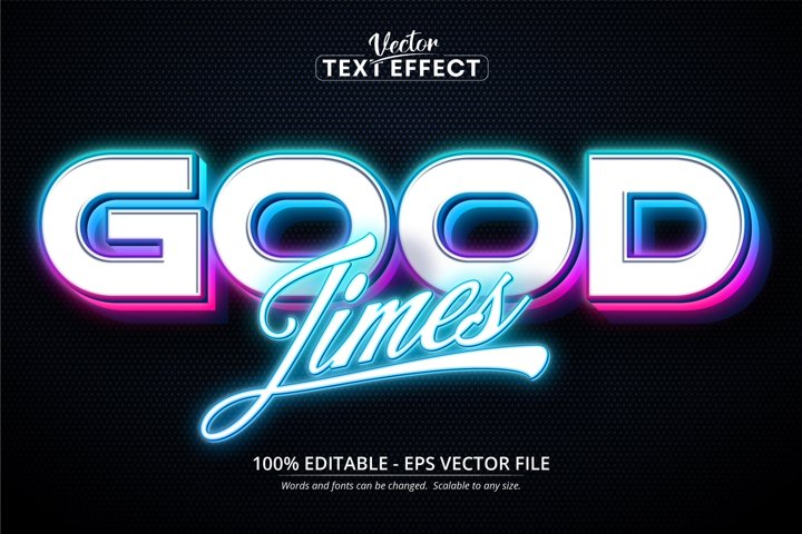 Good Times text, neon style editable text effect