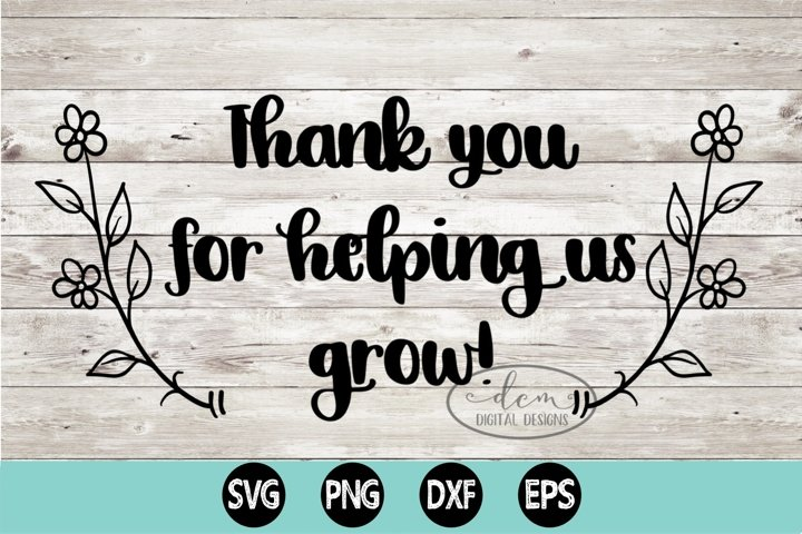 Thank You For Helping Us Grow SVG PNG DXF EPS cut file