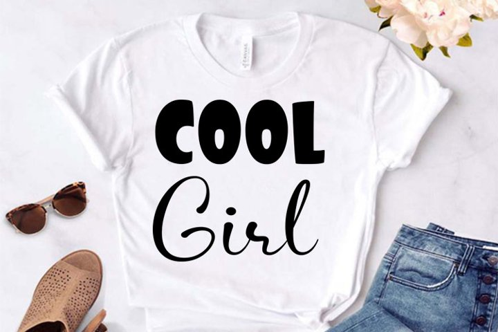 COOL Girl svg, COOL Girl shirt text, cool girl clipart,