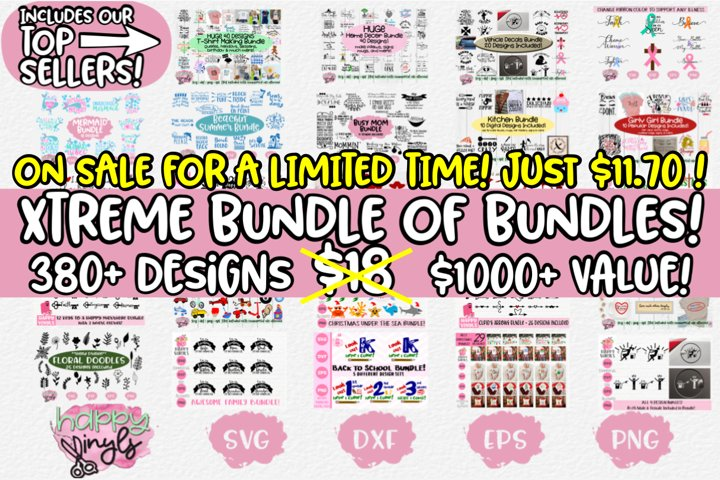 XTREME BUNDLE with over 380 Designs!- An SVG Bundle
