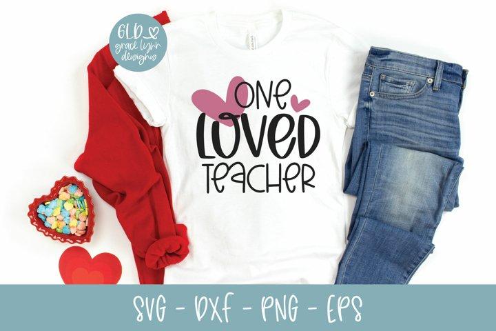 One Loved Teacher - Valentines Day SVG