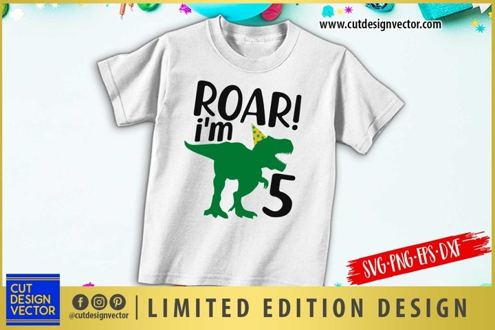 Roar Im Five SVG, 5th Birthday SVG