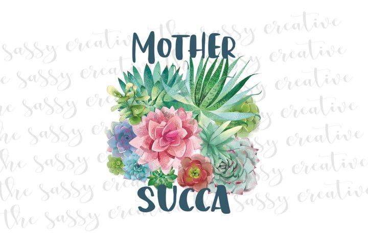 Mother Succa Succulent PNG File Sublimation Download