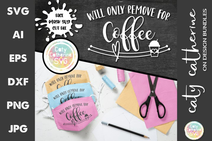 Will Only Remove For Coffee Face Mask Bundle SVG Cut Files