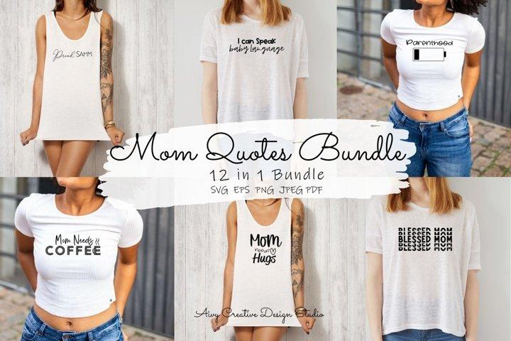 Mom Quotes SVG Bundle in 12 Designs