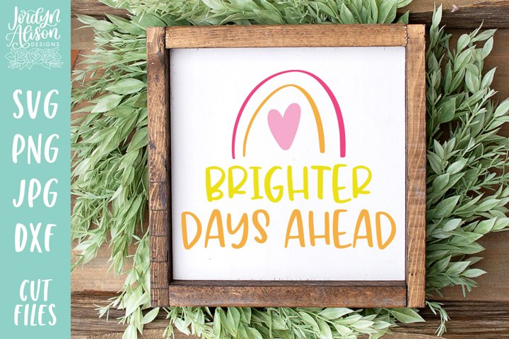 Brighter Days Ahead, Positive Vibes SVG Cut File